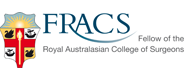 FRACS – Fellow of the Royal Australasian College of Surgeons